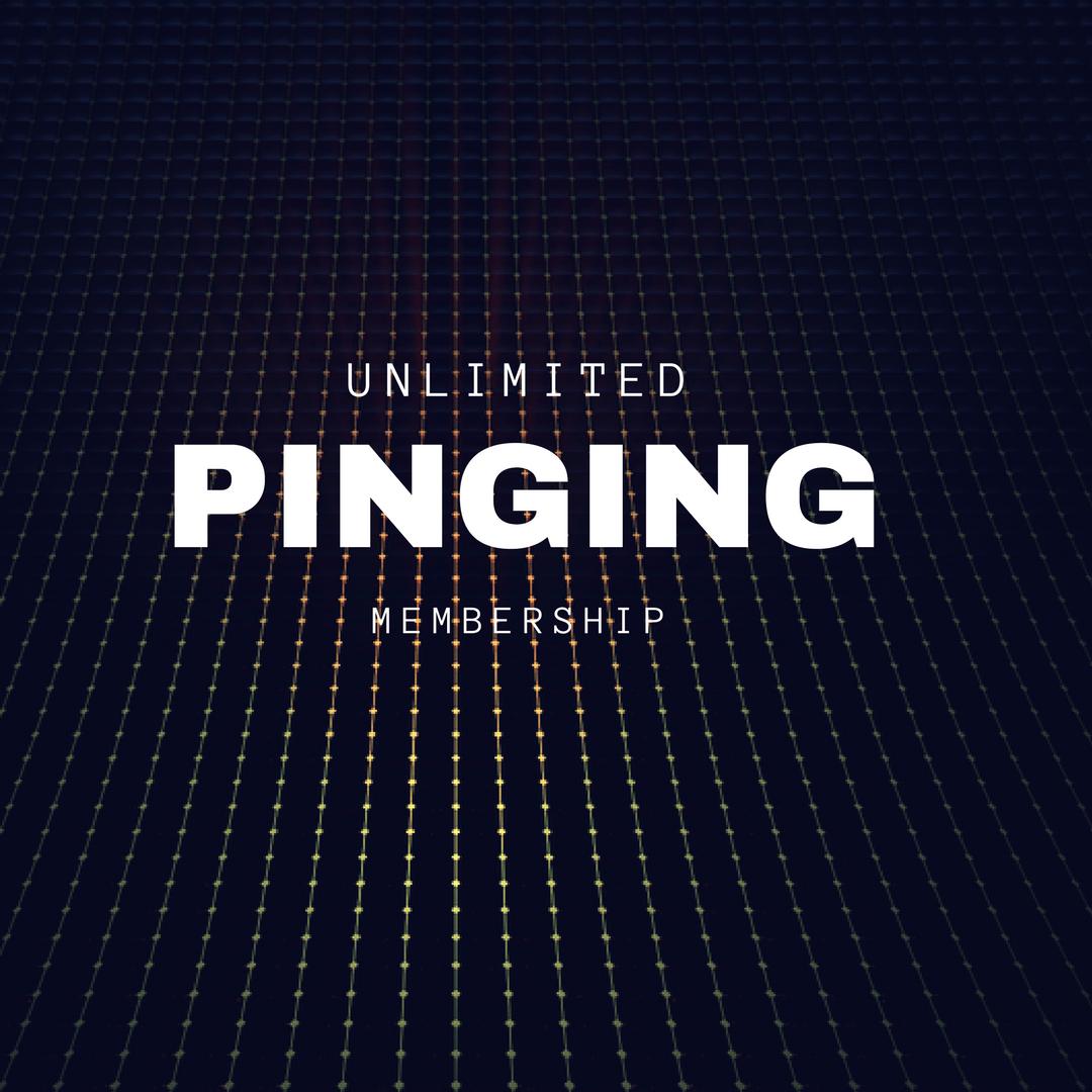 Unlimited Pinging Membership