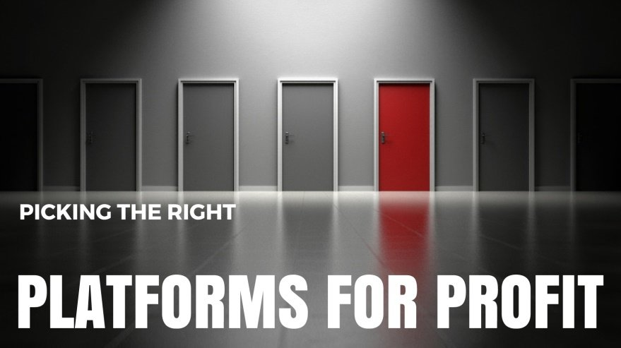 Picking the Right Platforms for Profit